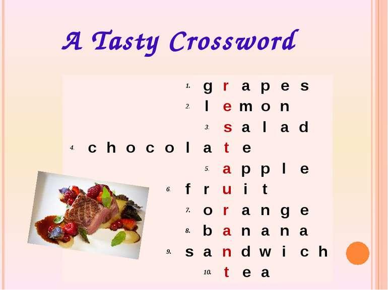 A Tasty Crossword  1. g r a p e s  2. l e m o n  3. s a l a d 4. c h o c o...