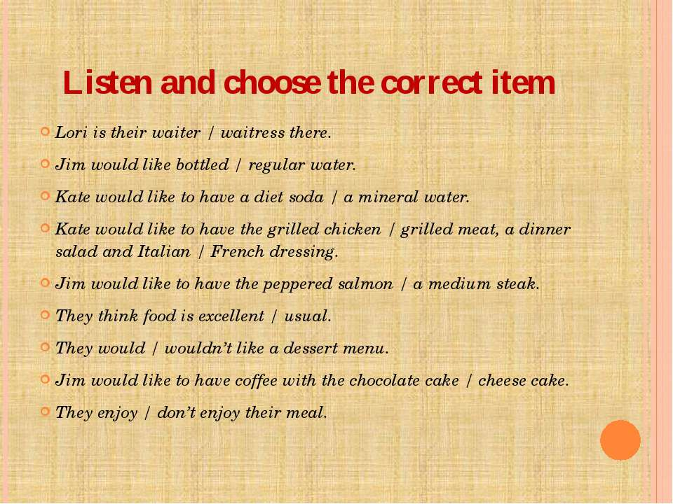 Listen and choose the correct item Lori is their waiter / waitress there. Jim...