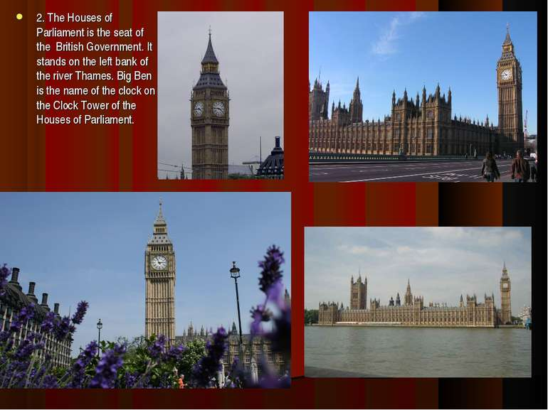2. The Houses of Parliament is the seat of the British Government. It stands ...