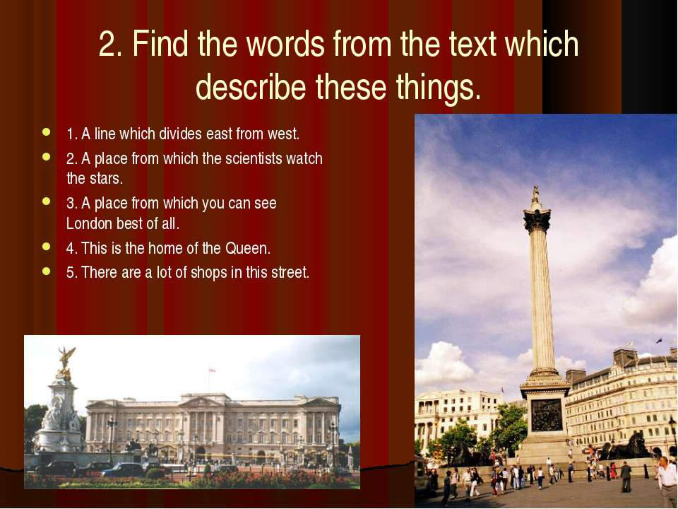 2. Find the words from the text which describe these things. 1. A line which ...