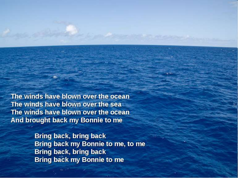 The winds have blown over the ocean The winds have blown over the sea The win...