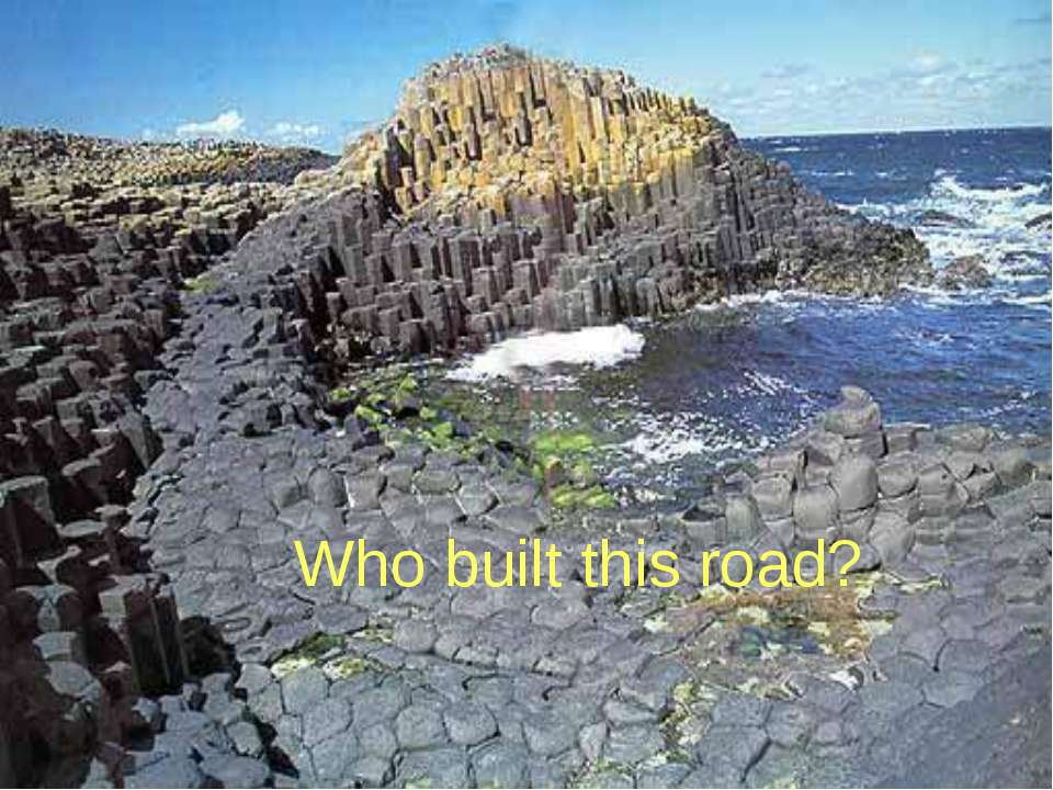 Who built this road?