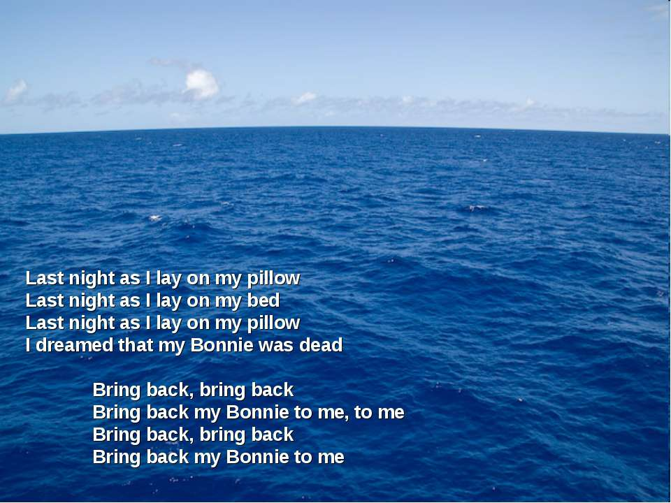 Last night as I lay on my pillow Last night as I lay on my bed Last night as ...