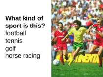 What kind of sport is this? football tennis golf horse racing