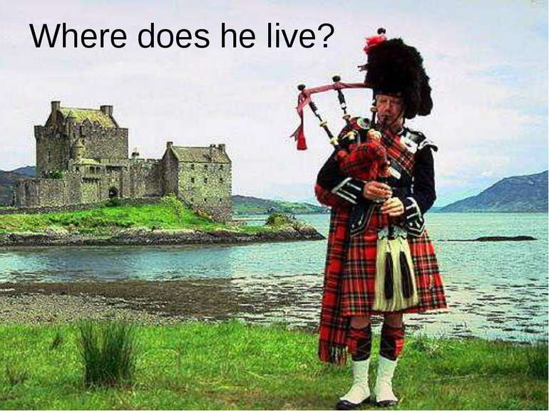 Where does he live?