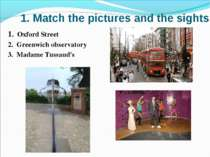 1. Match the pictures and the sights. 1. Oxford Street 2. Greenwich observato...