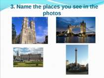 3. Name the places you see in the photos