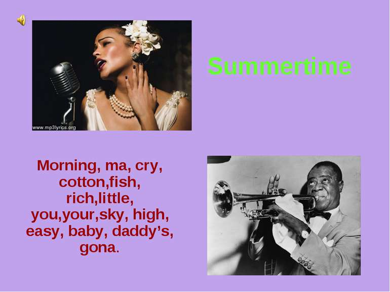 Summertime Morning, ma, cry, cotton,fish, rich,little, you,your,sky, high, ea...