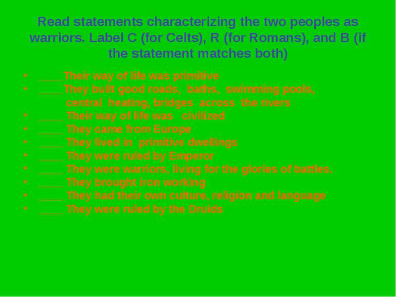 Read statements characterizing the two peoples as warriors. Label C (for Celt...