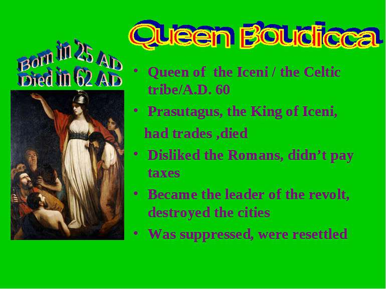 Queen of the Iceni / the Celtic tribe/A.D. 60 Prasutagus, the King of Iceni, ...