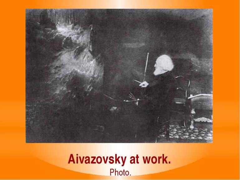 Aivazovsky at work. Photo.