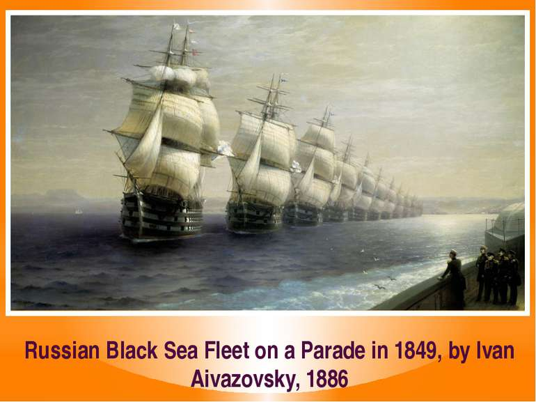 Russian Black Sea Fleet on a Parade in 1849, by Ivan Aivazovsky, 1886