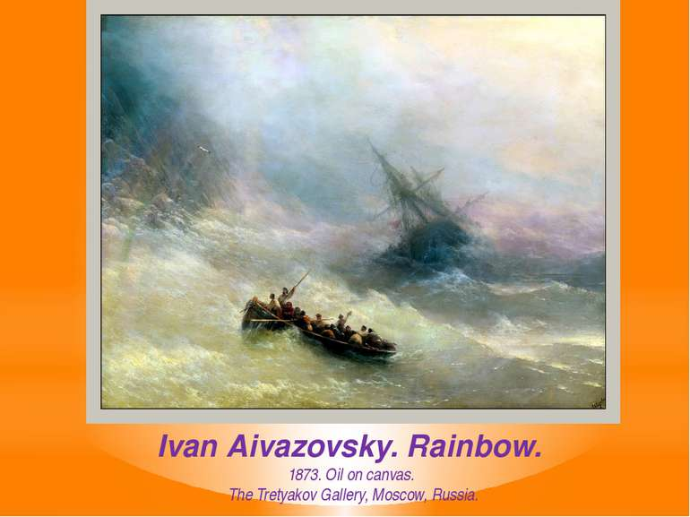 Ivan Aivazovsky. Rainbow.  1873. Oil on canvas.  The Tretyakov Gallery, Mosco...