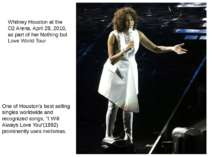 Whitney Houston at the O2 Arena, April 28, 2010, as part of her Nothing but L...