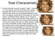 Total Characteristic Whitney Elizabeth Houston (August 9, 1963 – February 11,...