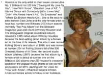 Houston is the only artist to chart seven consecutive No. 1 Billboard Hot 100...