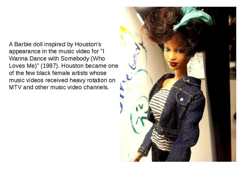 "A Barbie doll inspired by Houston's appearance in the music video for ""I Wann..."