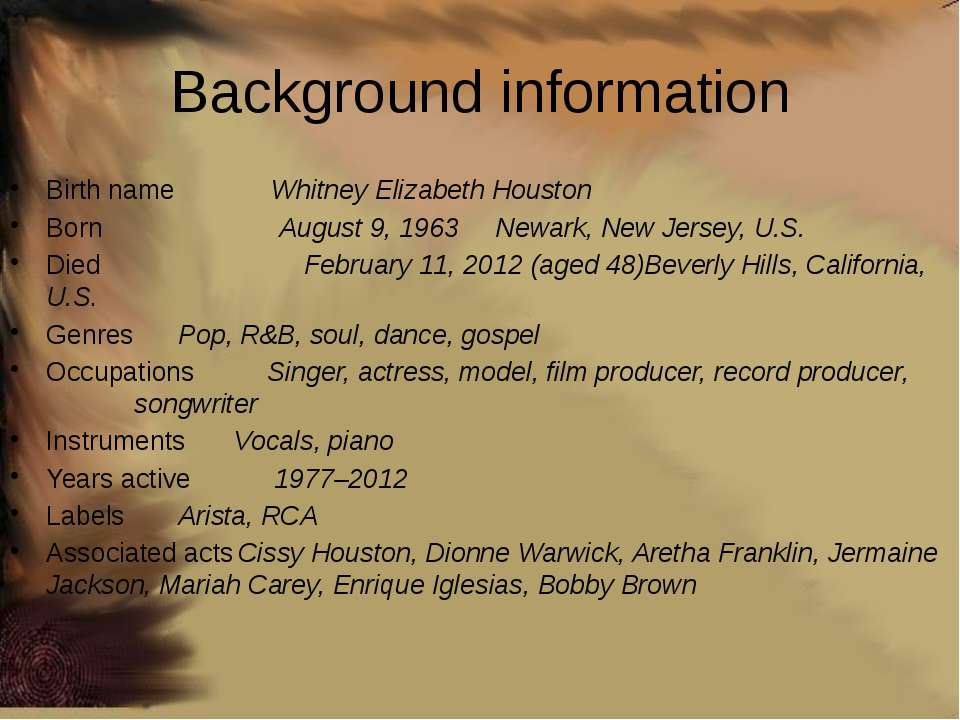 Background information Birth name Whitney Elizabeth Houston Born August 9, 19...