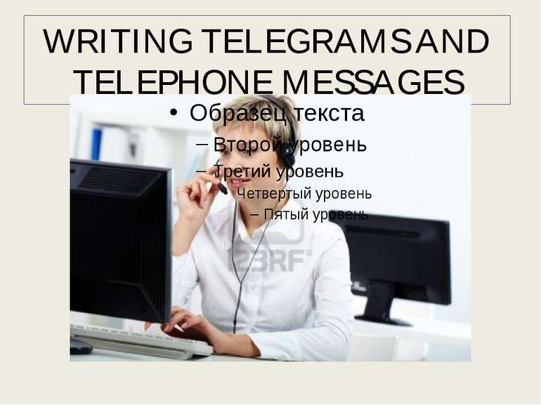 WRITING TELEGRAMS AND TELEPHONE MESSAGES