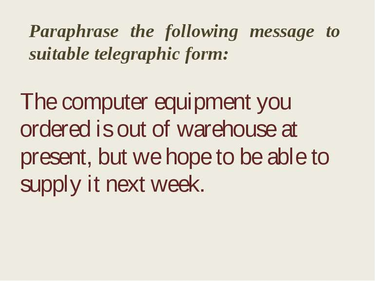 Paraphrase the following message to suitable telegraphic form: The computer e...
