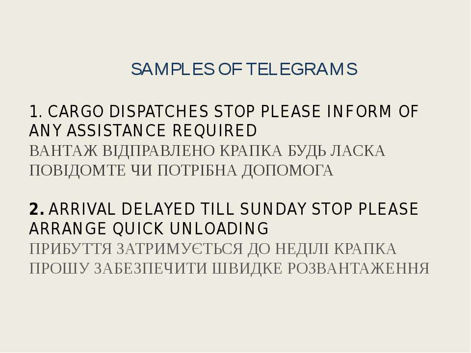 SAMPLES OF TELEGRAMS 1. CARGO DISPATCHES STOP PLEASE INFORM OF ANY ASSISTANCE...