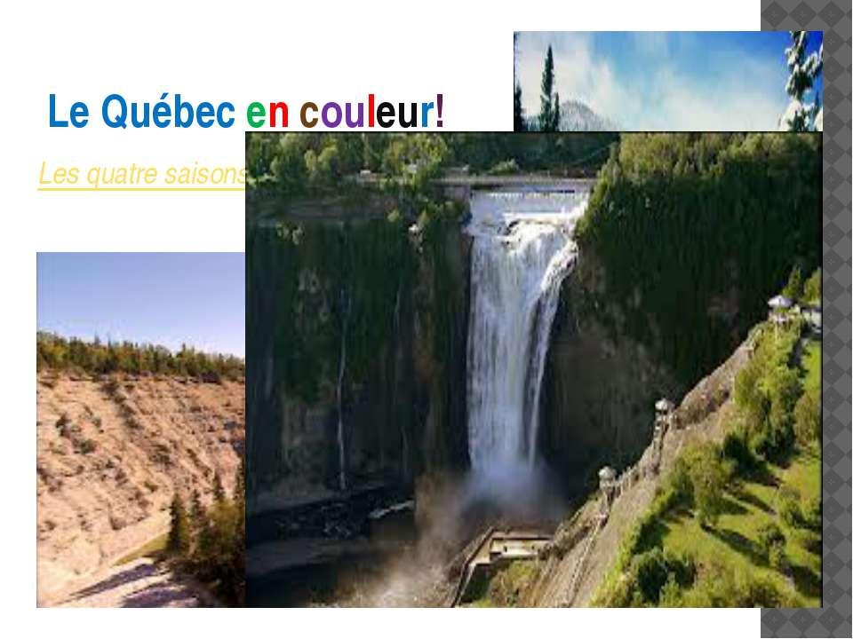 Le Québec en couleur! Les quatre saisons