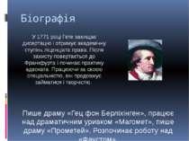 Біографія У 1771 році Гете захищає дисертацію і отримує академічну ступінь лі...