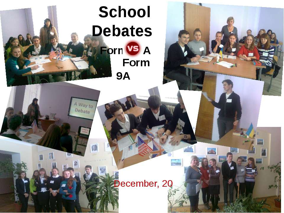 December, 20 School Debates Form 10A Form 9A