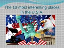 The 10 most interesting places in the U.S.A.