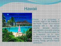 Hawaii Hawaii - is an archipelago of volcanic origin in the mideast of the Pa...