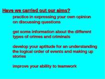 Have we carried out our aims? practice in expressing your own opinion on disc...