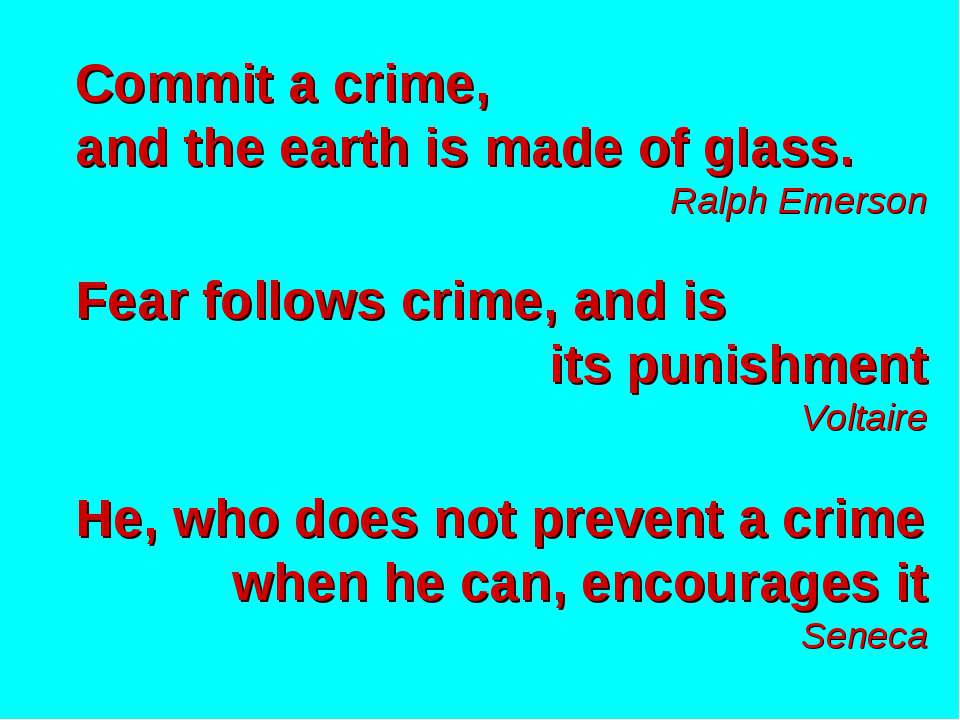 Commit a crime, and the earth is made of glass. Ralph Emerson Fear follows cr...