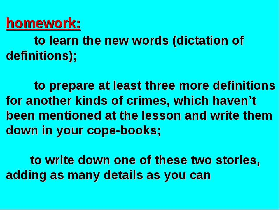 homework: to learn the new words (dictation of definitions); to prepare at le...