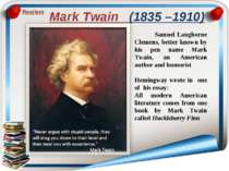 Mark Twain (1835 –1910) Realism Samuel Langhorne Clemens, better known by his...