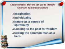 Imagination Individuality Nature as a source of spirituality Looking to the p...
