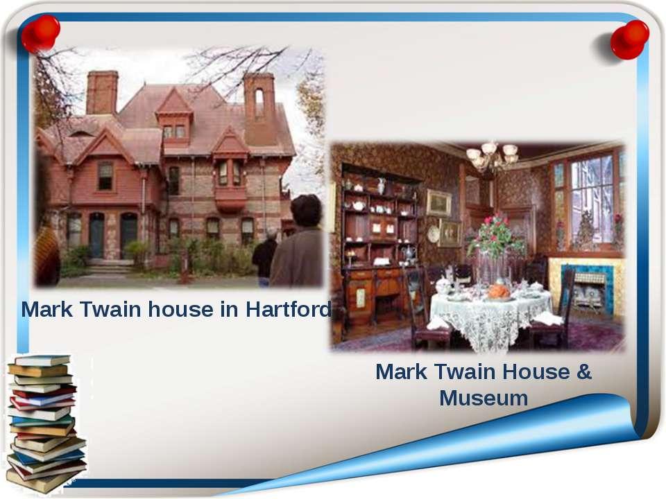 Mark Twain house in Hartford Mark Twain House & Museum