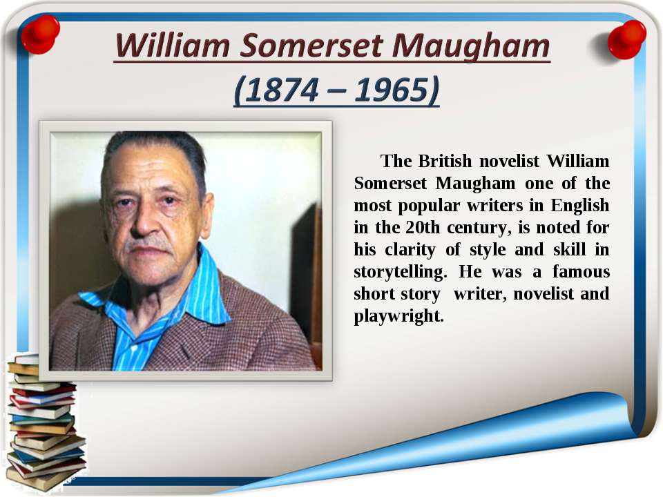 The British novelist William Somerset Maugham one of the most popular writers...
