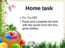 Home task Ex. 5 p.180 Read and complete the text with the words from the box ...