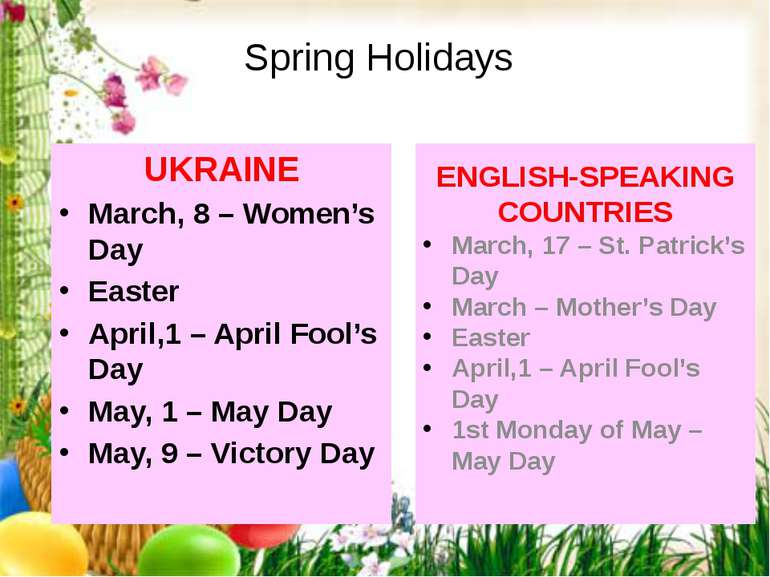 UKRAINE March, 8 – Women's Day Easter April,1 – April Fool's Day May, 1 – May...