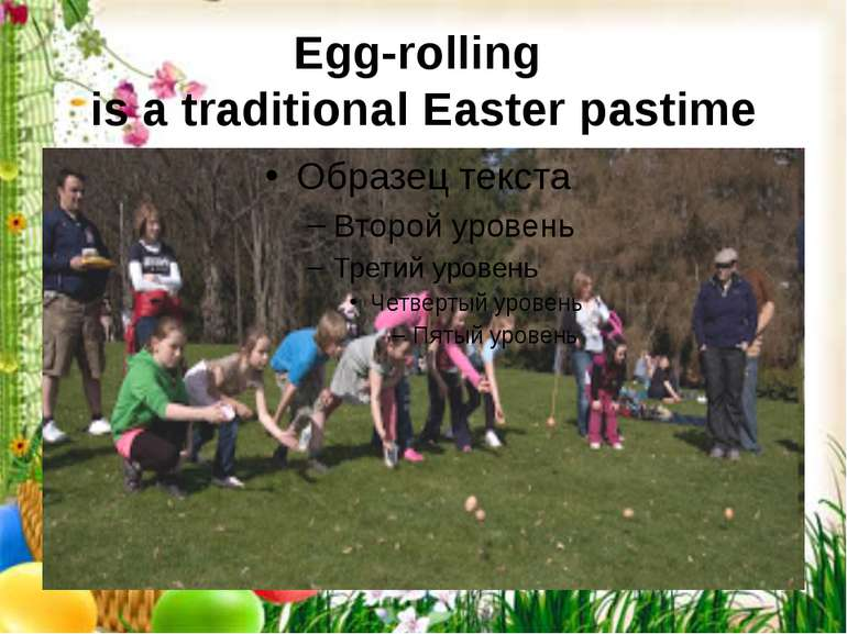 Egg-rolling is a traditional Easter pastime