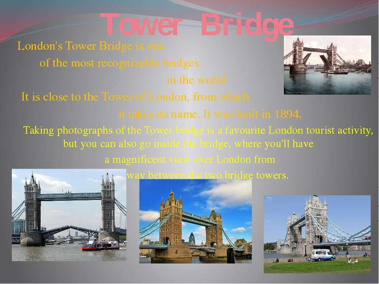 Tower Bridge London's Tower Bridge is one of the most recognizable bridges in...