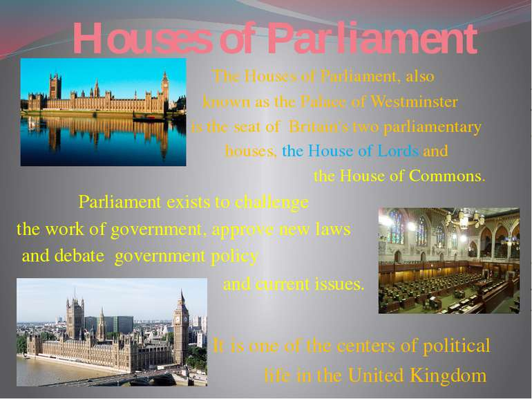 Houses of Parliament The Houses of Parliament, also known as the Palace of We...