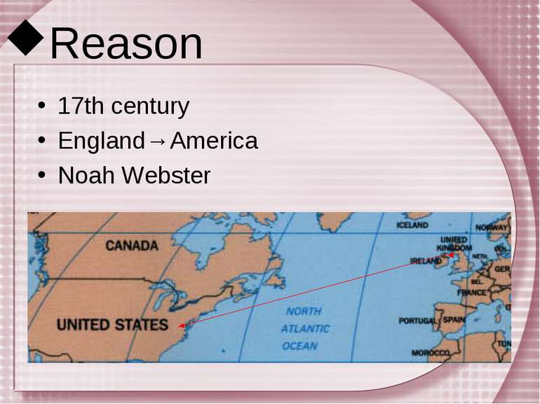 Reason 17th century England→America Noah Webster