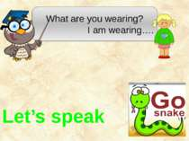 What are you wearing? I am wearing…. Let's speak