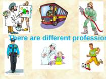 There are different professions