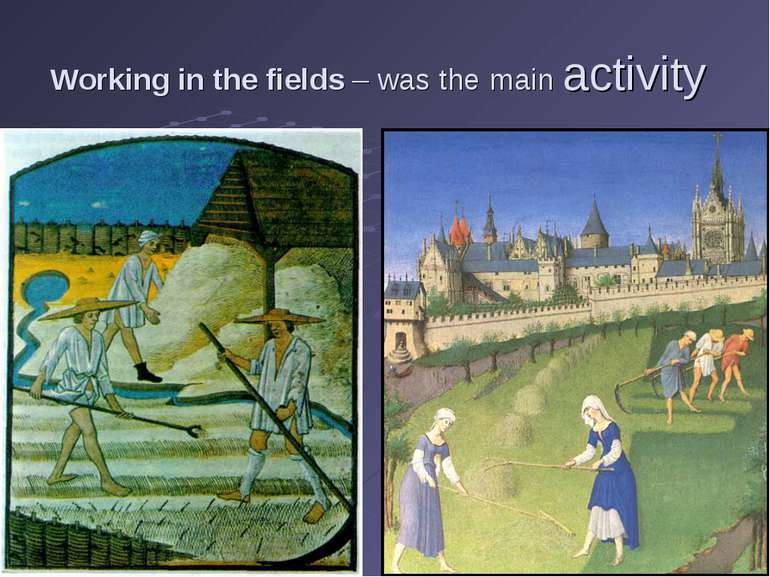 Working in the fields – was the main activity