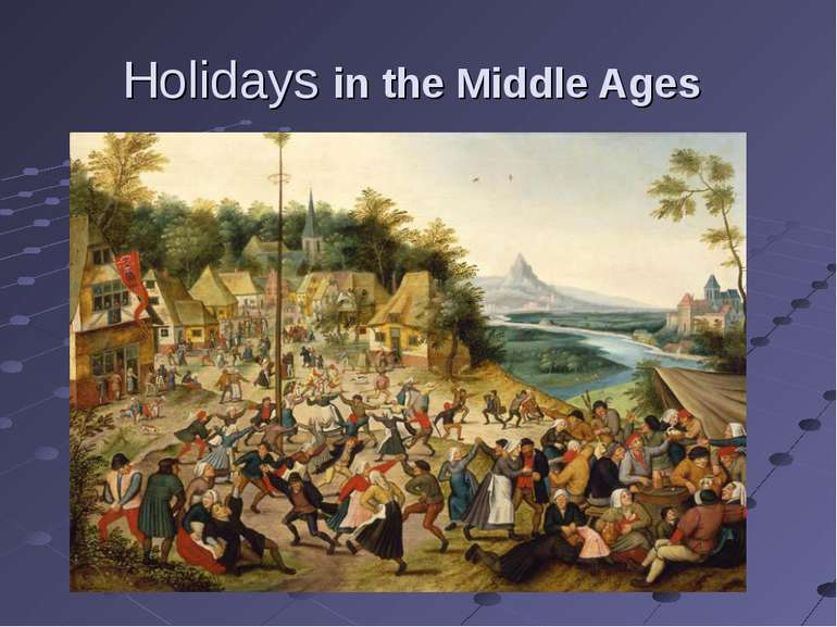 Holidays in the Middle Ages