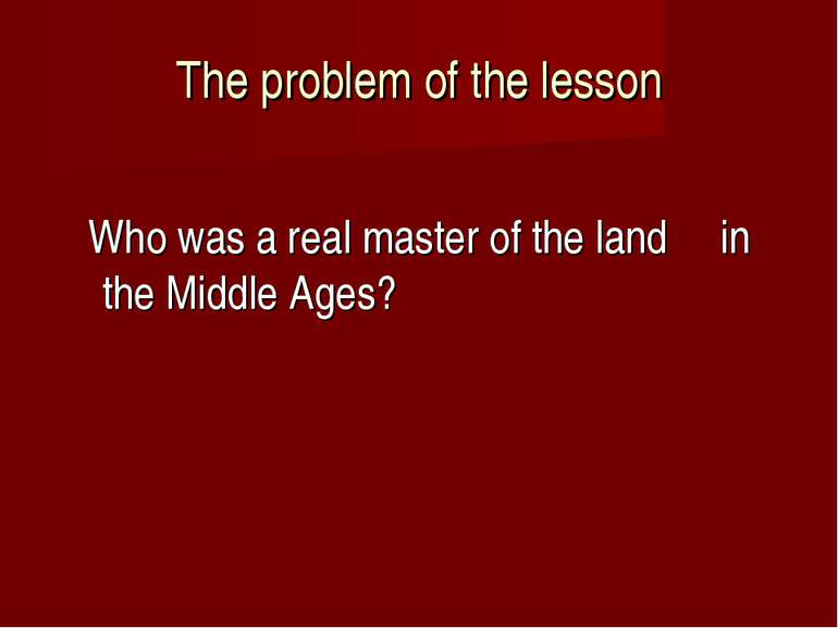 The problem of the lesson Who was a real master of the land in the Middle Ages?