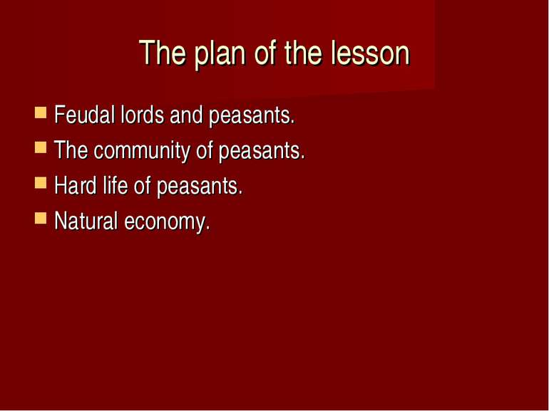 The plan of the lesson Feudal lords and peasants. The community of peasants. ...