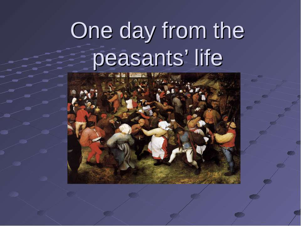 One day from the peasants' life